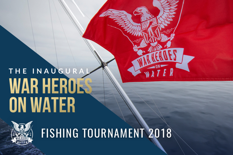 Inaugural War Heroes on Water Fishing Tournament 2018