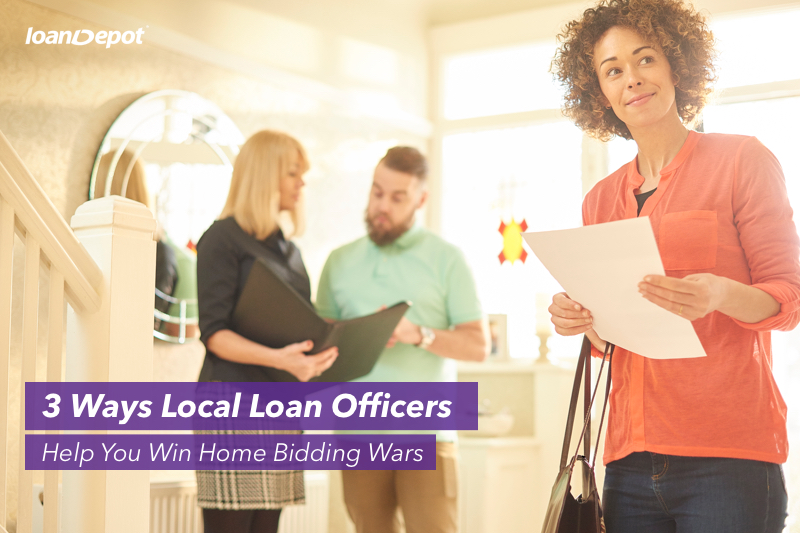3 ways local loan officers help you win a bidding war