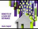 Benefits of Cash Out Refinance