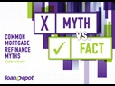 Common Mortgage Refinance Myths Debunked