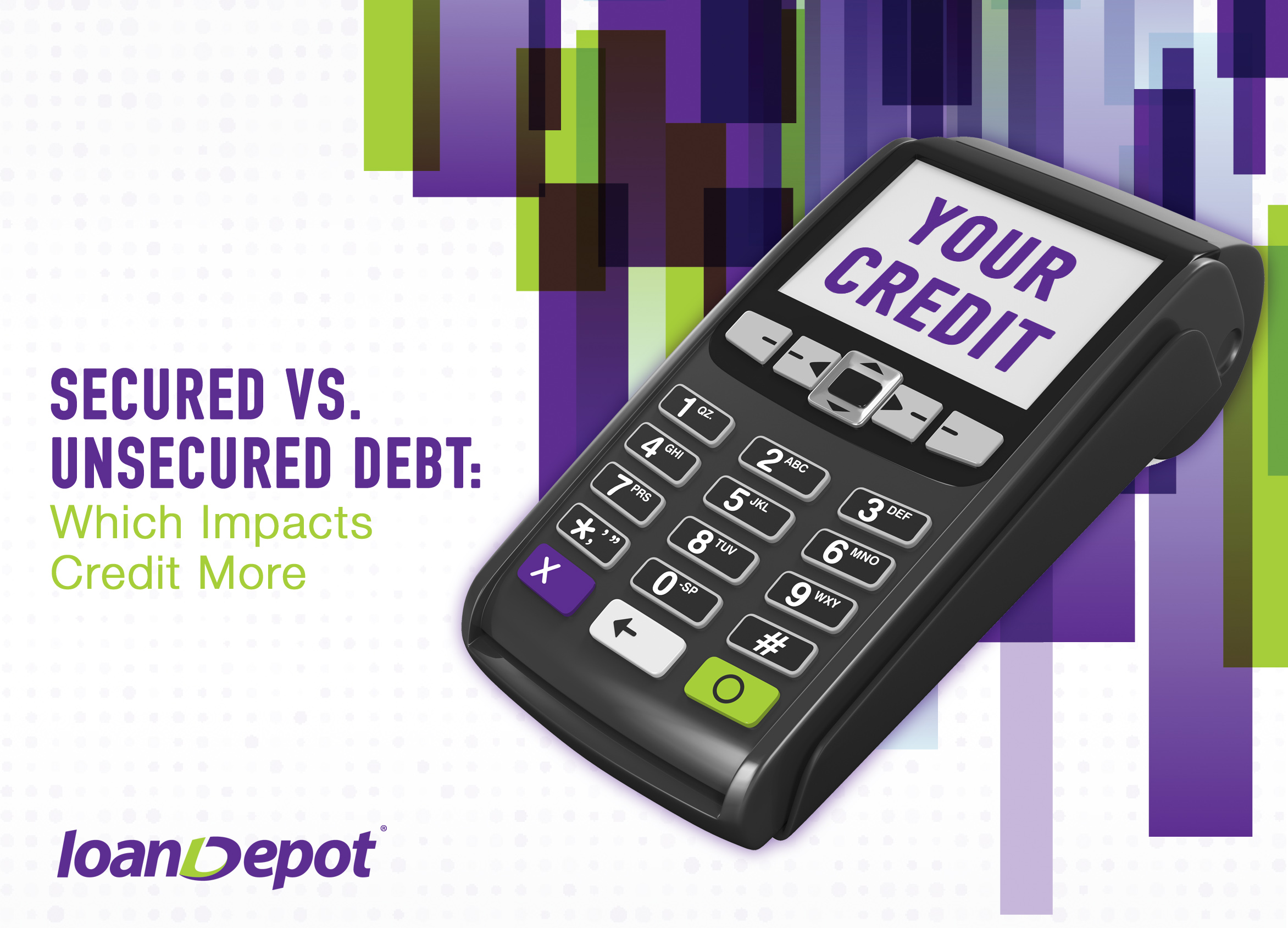 Secured vs. Unsecured Debt: Which Impacts Credit More?