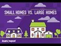 Small Home vs. Large Home